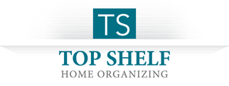 Top Shelf Home Organizing